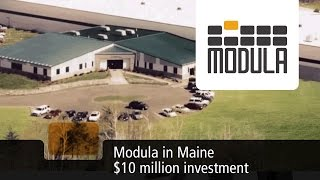 2015 Modula's latest $10 million investment in a state-of-the-art facility in Maine.
