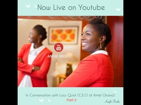 Lucy Quist(CEO of Airtel Ghana) on Wisdom for Success