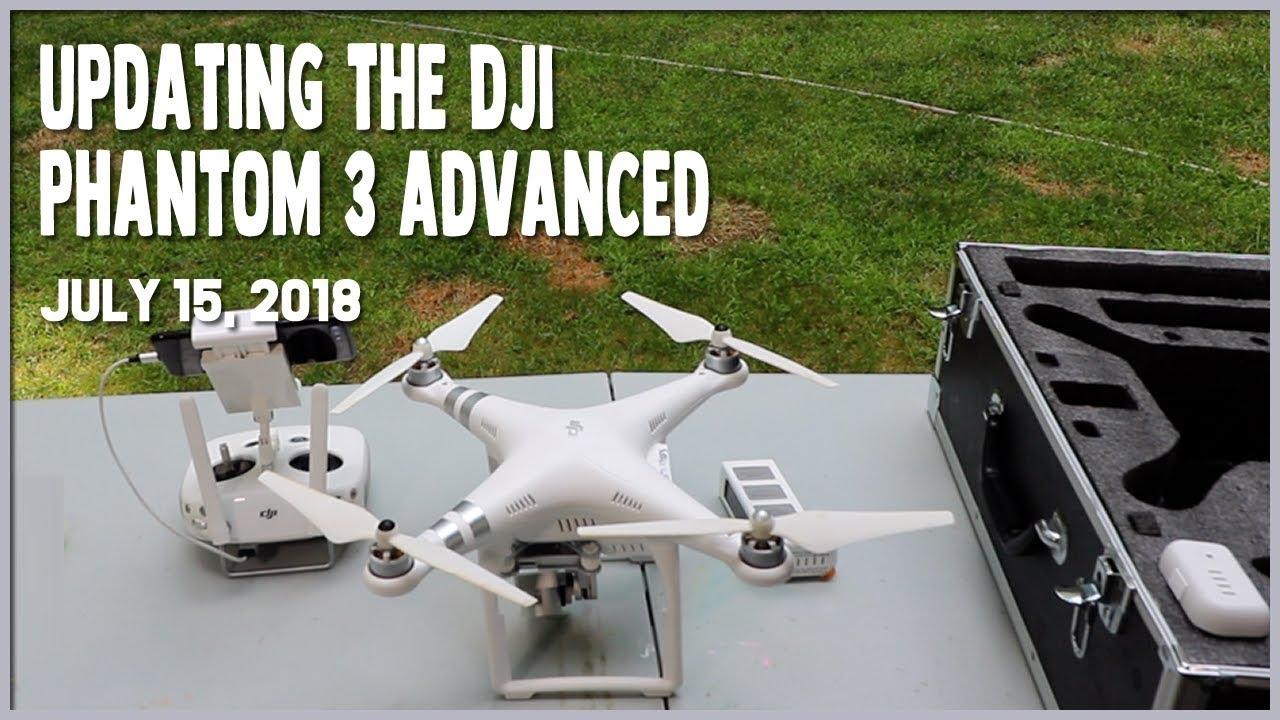 Updating the DJI Phantom 3 Advanced (7 15 18) #1151