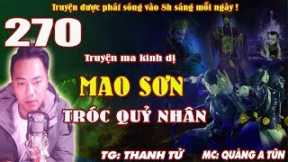 Truyện ma pháp sư - Mao Sơn tróc quỷ nhân [ Tập 270 ] Thất tinh đại trận - Quàng A Tũn