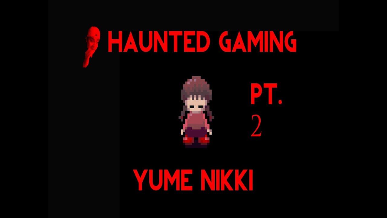 Haunted Gaming - Yume Nikki (Part 2 + Download)