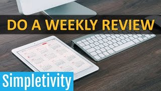 How to Do a Weekly Review