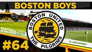 BOSTON BOYS  PART 64  A CHANGE OF CLUB  Football Manager 2019