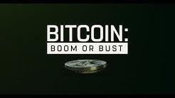 Bitcoin: Boom Or Bust (2018)