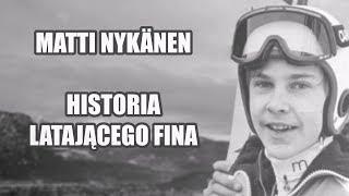 Matti Nykänen - Historia Latającego Fina