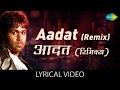 Aadat (Remix) with Lyric | आदत ( रीमिक्स) के बोल | Kalyug | Kunal | Smilie | Emraan H/Ashutosh