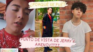 JERRY Y ARENOVITZZ HABLA DEL PORQUE SE FUE CRIS DE NOSOTROS SU PERSPECTIVA Fede vigevani y Vecibanda