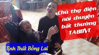 Chú sửa điện Tịnh Thất Bồng Lai nói lên chuyện bất thường trong TABBVT