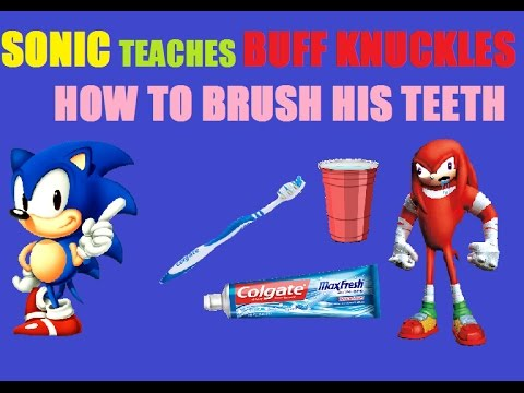 Sonic Teaches Buff Knuckles How To Brush His Teeth Youtube