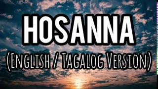 HOSANNA (HILLSONG WORSHIP) ENGLISH TAGALOG VERSION LYRIC VIDEO