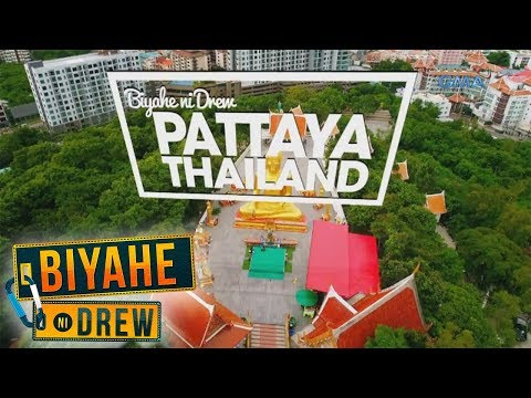 Biyahe ni Drew: Boundless Beauty of Pattaya, Thailand (Full episode)