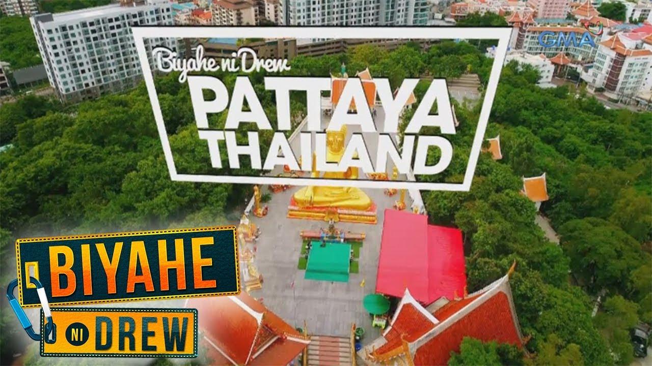 Biyahe ni Drew: Boundless Beauty of Pattaya, Thailand (Full episode) #1