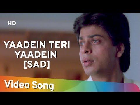 Yaadein Teri Yaadein - Sad (HD) - Shahrukh Khan & Raveena Tandon - Yeh Lamhe Judaai Ke Songs