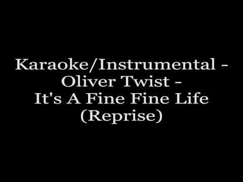 Karaoke/Instrumental - Oliver Twist - It's A Fine Fine Life!(Reprise)
