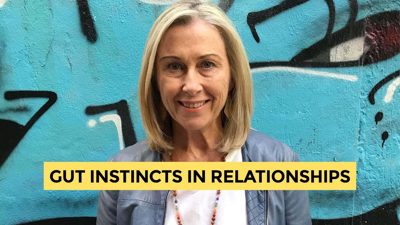 Gut instincts in relationships  Always trust your gut