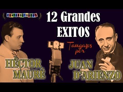 JUAN D'ARIENZO - HECTOR MAURE - 12 GRANDES EXITOS - 1941/1944 por Cantando Tangos
