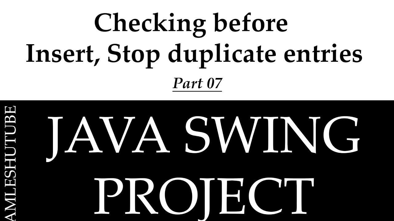 7 - Checking before insert, Stop duplicate entries - Java Swing Project