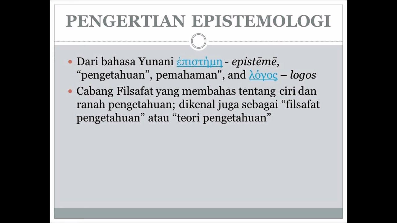 EPISTEMOLOGI: APA ITU EPISTEMOLOGI (1) - YouTube