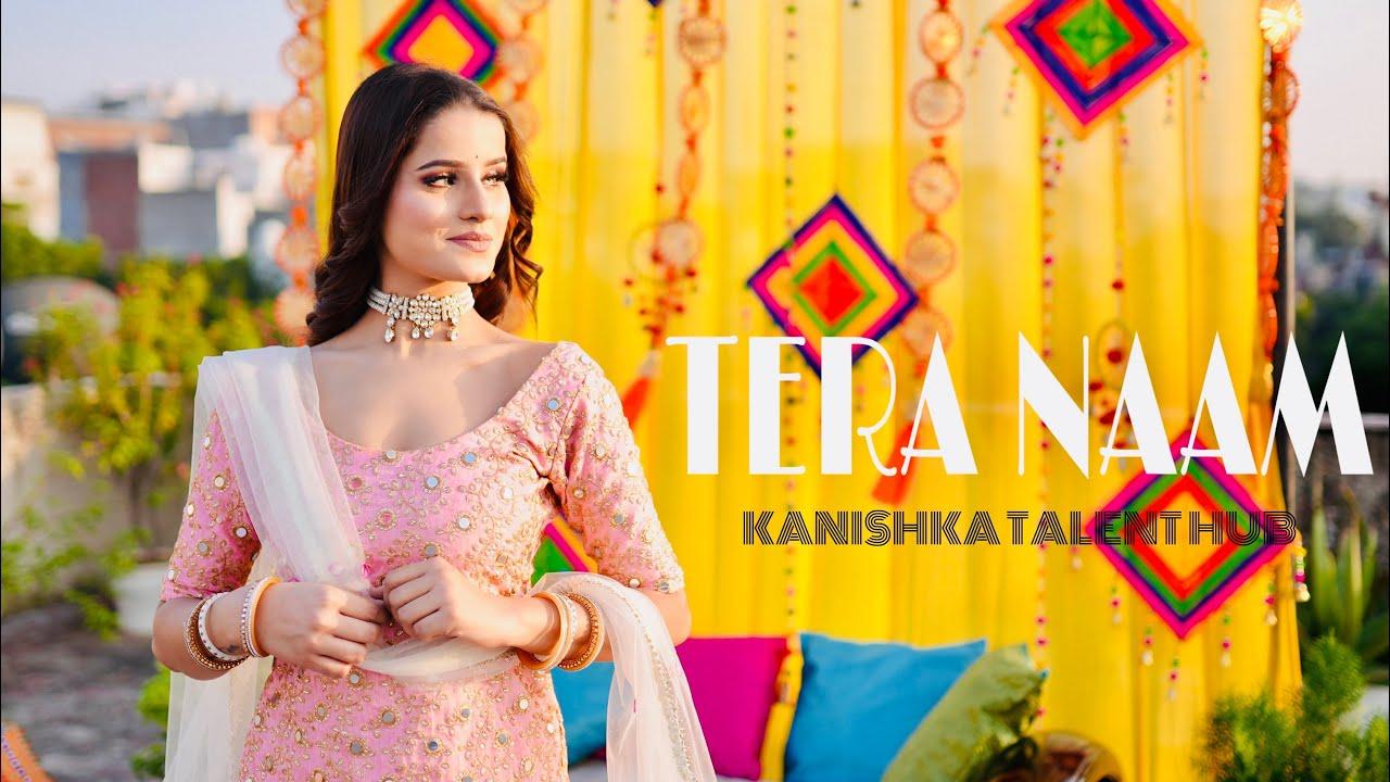 Download Tera Naam | Dance Video by Kanishka Talent Hub | Wedding Choreography | Tulsi Kumar, Darshan Raval