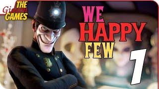 Прохождение We Happy Few (альфа) #1 ➤ ЧЁТ НЕ ВЕСЕЛО
