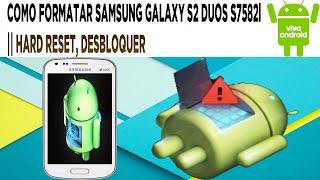 Como Formatar Samsung Galaxy S2 Duos S7582l || Hard Reset, Desbloquear