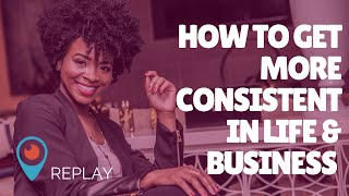Keys to gaining consistency in life - Rachel L. Proctor