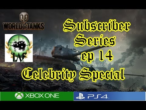 World of Tanks - Subscriber Series Episode 14 Celebrity Special