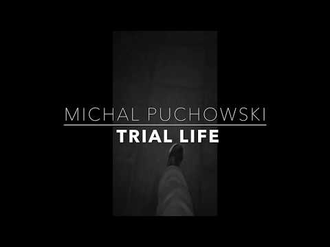"""Trial Life""- Michal Puchowski"