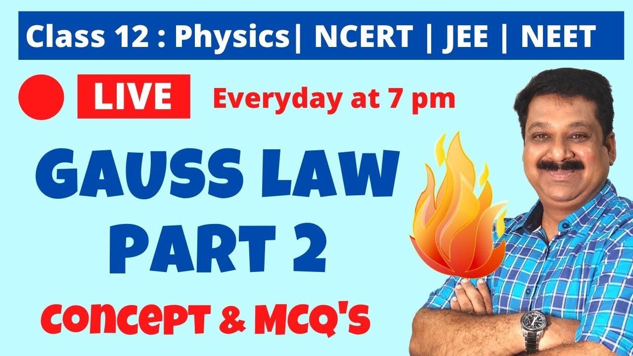 Gauss Law Part 2, Gauss's Theorem, Concept & MCQ's on Gauss Law, Class 12 Physics