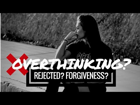 Overthinking? Rejected? Episode 3