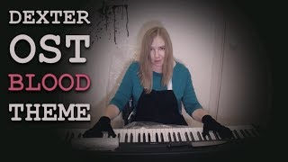 Dexter OST - Blood theme (piano cover)