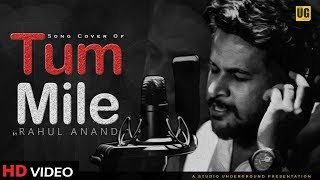 TUM MILE | SONG COVER | RAHUL ANAND