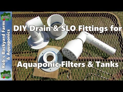 How to Build Solid Lifting Outlet (SLO) & Drain Fittings for Aquaponic systems