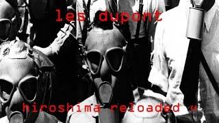 Les Dupont - Hiroshima (K21 Edit) (Remaster)
