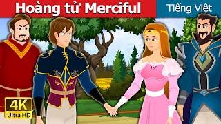 Hoàng tử Merciful | Prince Merciful in Vietnamese | Truyện cổ tích việt nam