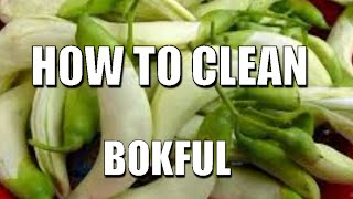 HOW TO CLEAN BOKFUL BEFORE FRY