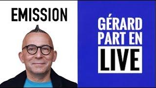 [EMISSION] GERARD PART EN LIVE #8