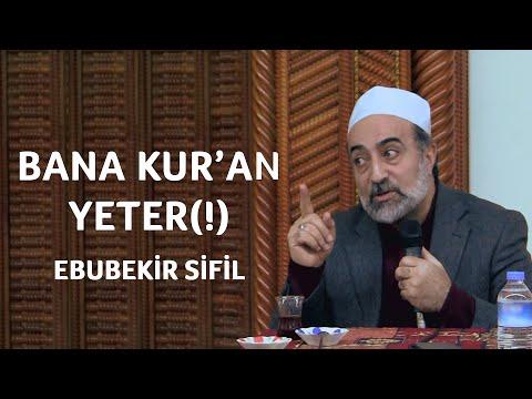 "Ebubekir Sifil - ""Bana Kur'an Yeter(!)"""