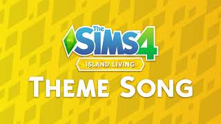 The Sims 4 Island Living Theme Song