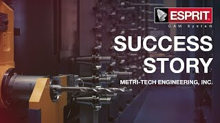 ESPRIT® Customer Success: Metri-Tech Engineering, Inc.
