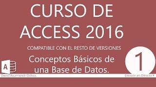 Emisión 0001 del Curso de Access 2016. Os voy a explicar conceptos ...