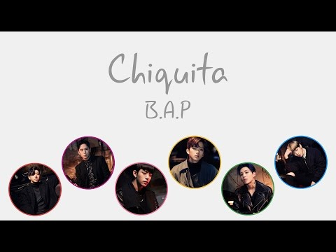 CHIQUITA - B.A.P (비에이피) [HAN/ROM/ENG COLOR CODED LYRICS]
