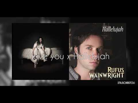 I Love You X Hallelujah Ft. Billie Eilish, Rufus Wainwright (Stilis Mashup)