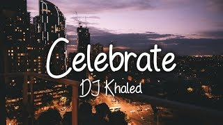 DJ Khaled - Celebrate (Clean - Lyrics) ft. Travis Scott & Post Malone