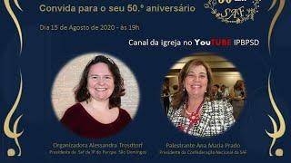 COMEMORAÇÃO DOS 50 ANOS DA SAF DA IPPSD