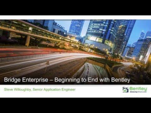 Bridge Enterprise - Beginning to End with Bentley