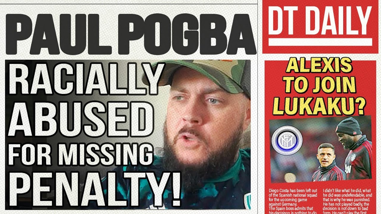POGBA RACIALLY ABUSED FOR MISSING PENALTY! | DT DAILY