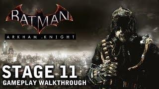 Batman - Arkham Knight - Stage 11: Gotham...The City of Fear (PS4)