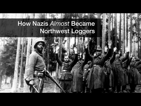 How Nazi Almost Became Northwest Loggers