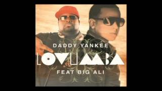 Daddy Yankee feat Big Ali - Lovumba - Willy William Remix